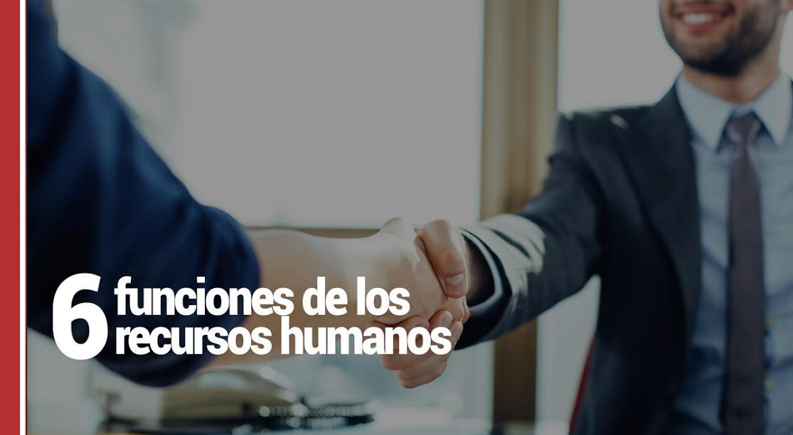 6-funciones-de-los-recursos-humanos 6 funciones del departamento de recursos humanos en una empresa