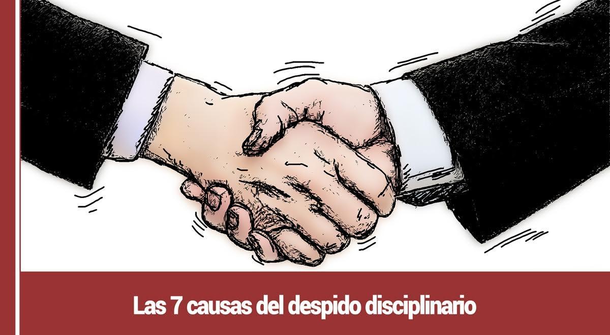 Las-7-causas-del-despido-disciplinario Las 7 causas del despido disciplinario