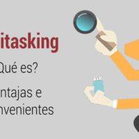 Muktitasking-ventajas-e-inconvenientes-200x200 Multitasking: ¿qué es?. Sus ventajas e inconvenientes
