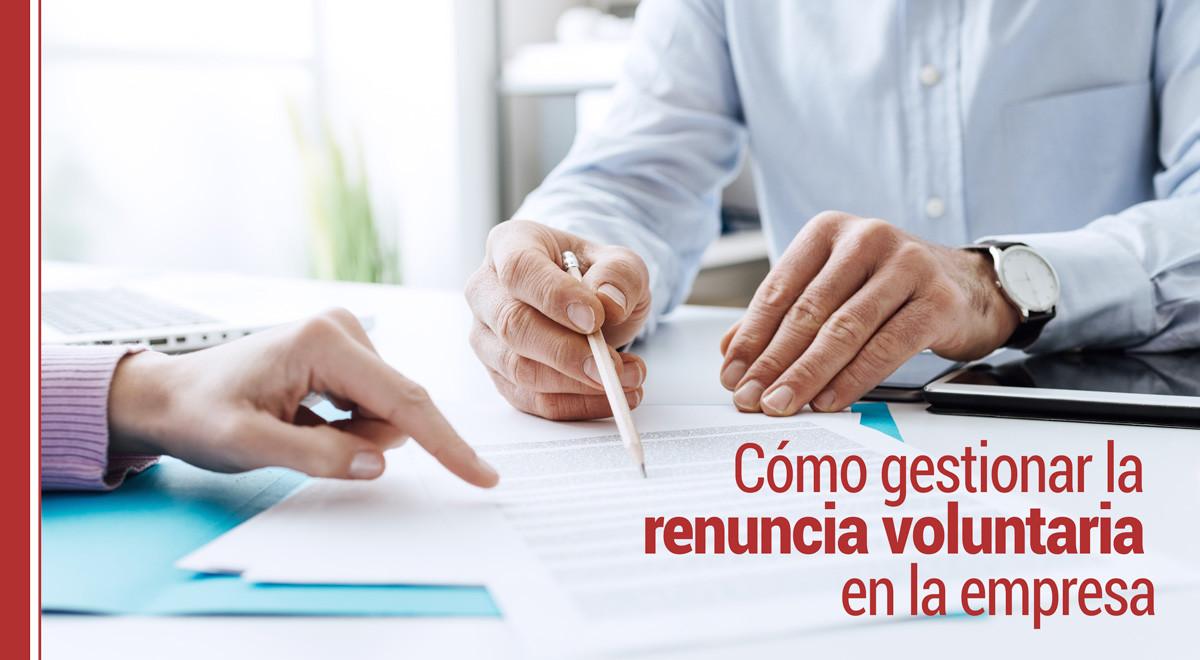 renuncia-voluntaria Cómo gestionar la renuncia voluntaria en la empresa