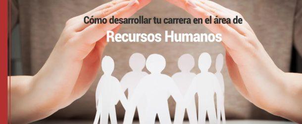 Como-desarrollar-tu-carrera-en-el-area-de-recursos-humanos-610x250 Cómo desarrollar tu carrera en el área de Recursos Humanos
