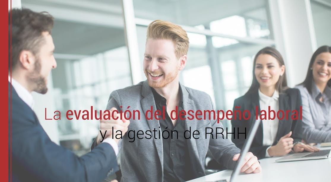 La-evaluación-del-desempeño-laboral-y-la-gestión-de-RRHH La evaluación del desempeño laboral y la gestión de RRHH