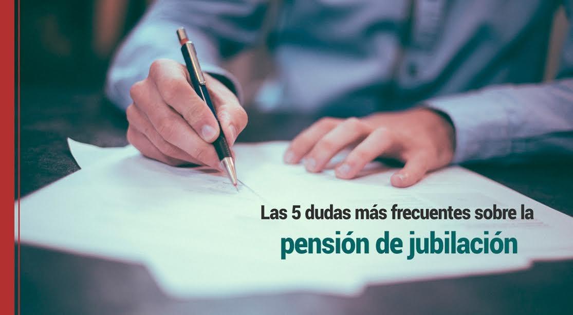 Las-cinco-dudas-más-frecuentes-sobre-la-pensión-de-jubilación Las 5 dudas más frecuentes sobre la pensión de jubilación