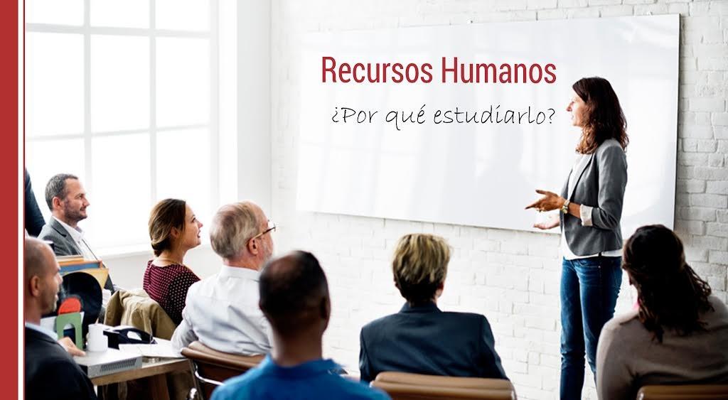 Recursos Humanos, ¿por qué estudiarlo?