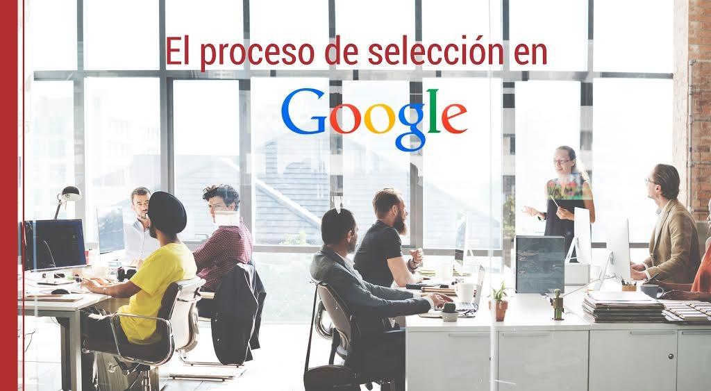El-proceso-de-selección-en-Google El proceso de selección en Google