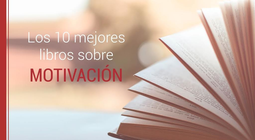 Los 10 mejores libros sobre motivación