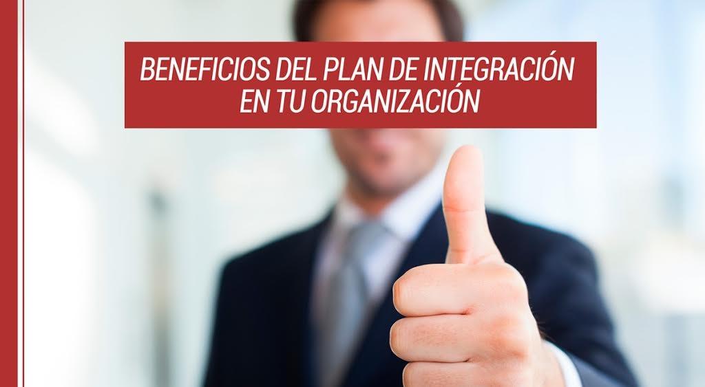 Los-beneficios-de-poner-en-marcha-un-plan-de-integración-en-tu-organización Los beneficios de poner en marcha un plan de integración en tu organización