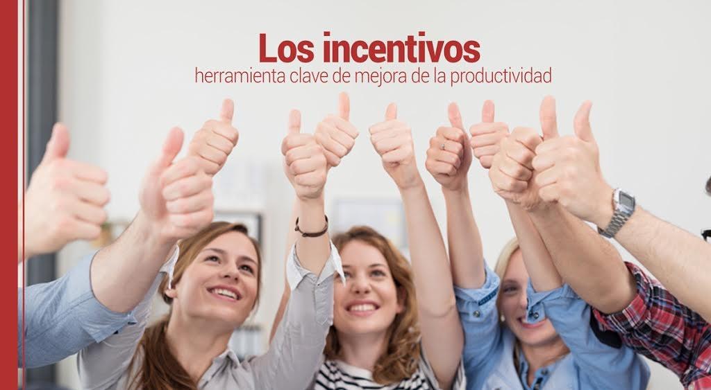Los incentivos herramienta clave de mejora de la productividad