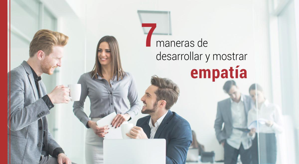 7-maneras-desarrollar-mostrar-empatia 7 maneras de desarrollar y mostrar empatía