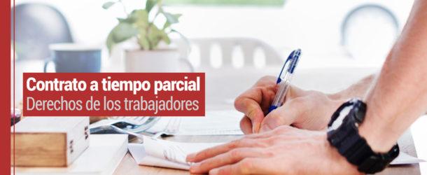 contrato-tiempo-parcial-610x250 Derechos de los trabajadores en el contrato a tiempo parcial