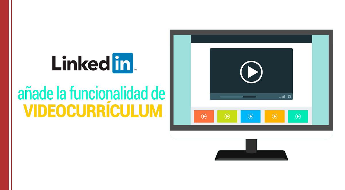 Linkedin añade la funcionalidad de videocurrículum • Recursos ...