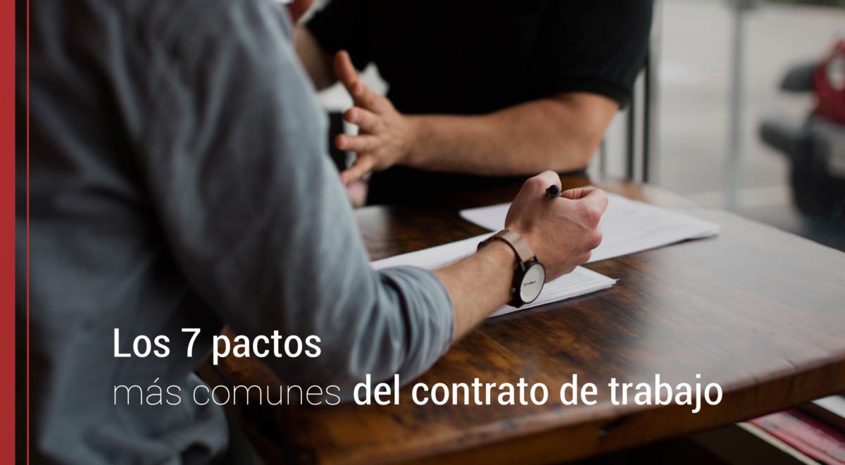 7-pactos-mas-comunes-del-contrato-de-trabajo-1 Los 7 pactos más comunes del contrato de trabajo