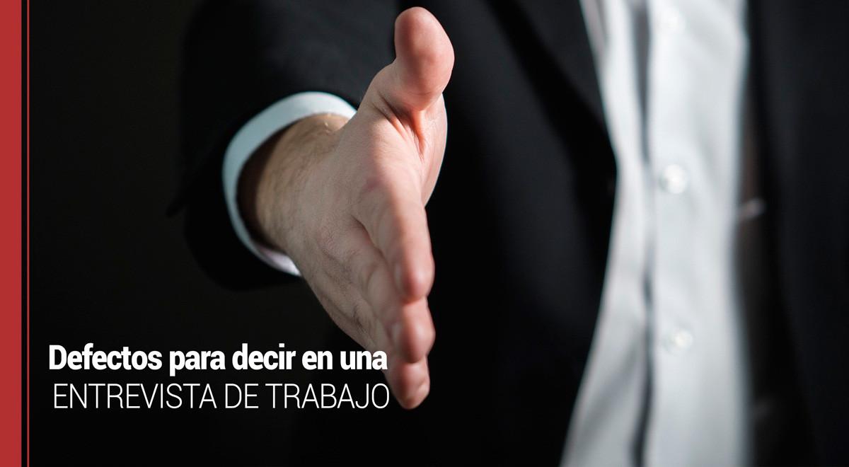defectors-entrevista-trabajo 6 ejemplos de defectos para decir en una entrevista de trabajo