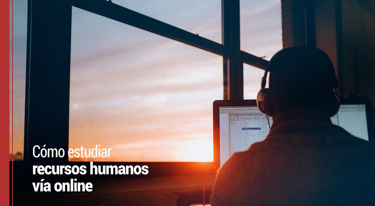 estudiar-rrhh-online Cómo estudiar Recursos Humanos vía online
