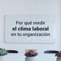 por-que-medir-el-clima-laboral-en-tu-organizacion-200x200 ¿Por qué debes medir el clima laboral en tu organización?