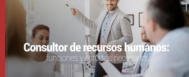 consultor-recursos-humanos-610x250 Consultor de recursos humanos: funciones y estudios necesarios