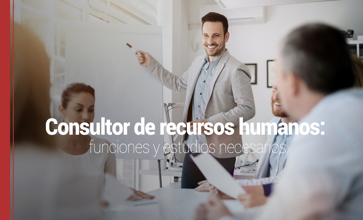 abd2a646bc Consultor de recursos humanos  funciones y estudios necesarios