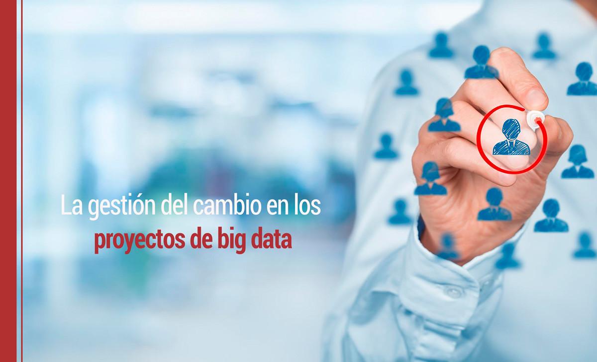 proyectos-big-data-2 La gestión del cambio en los proyectos de bigdata