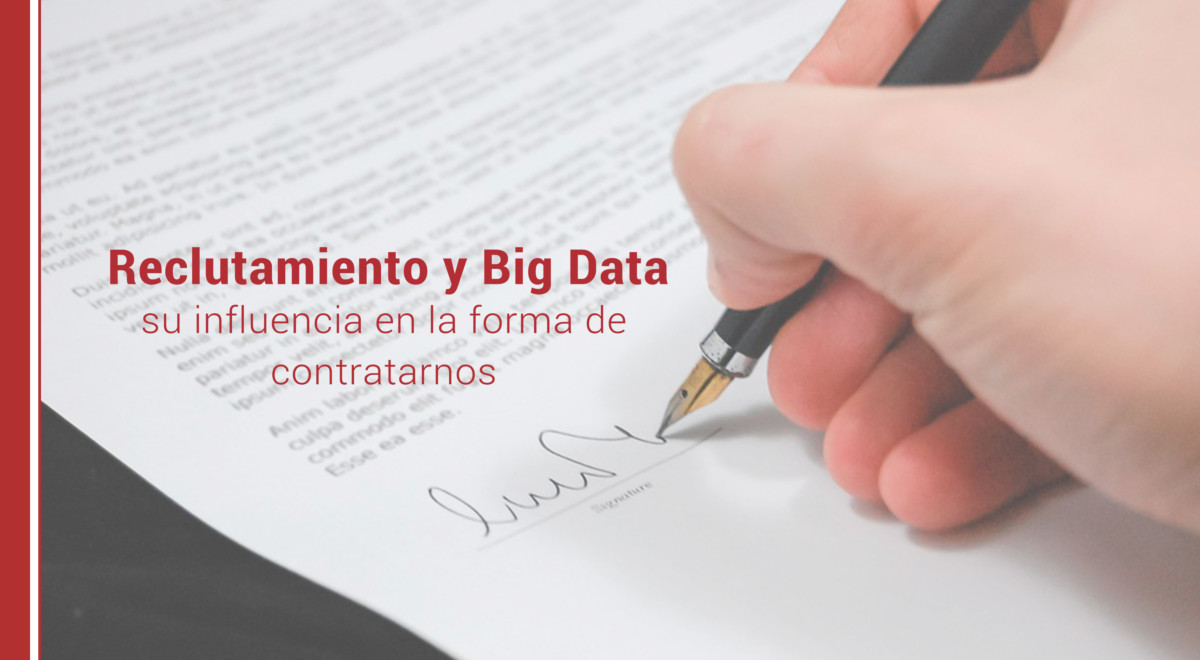 reclutamiento-y-big-data-influencia-contratarnos Reclutamiento y Big Data: su influencia en la forma de contratarnos