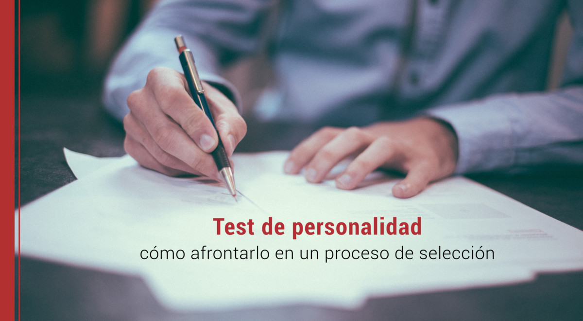 test-de-personalidad-como-afrontarlo-proceso-seleccion El test de personalidad: cómo afrontarlo en un proceso de selección