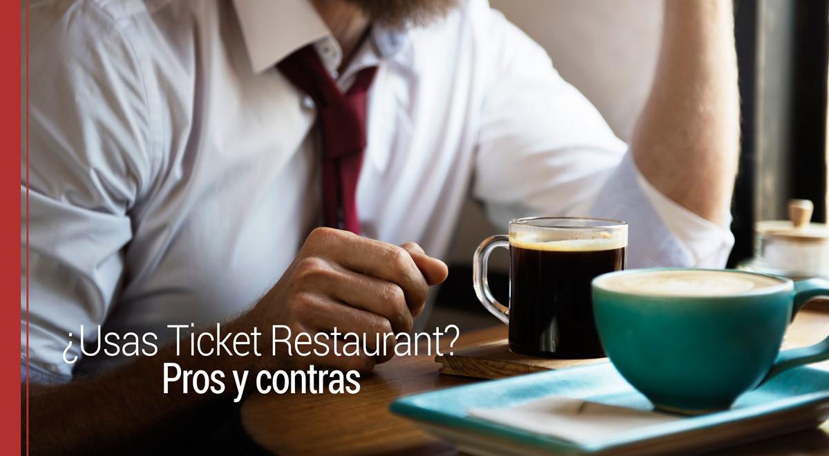 ticket-restaurant Pros y contras del uso del Ticket Restaurant