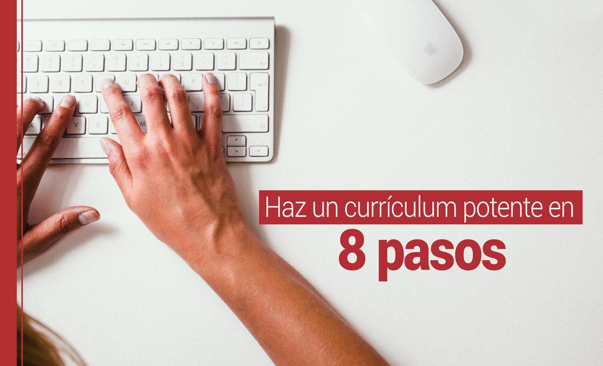 curriculum-potente Cómo hacer un gran currículum en 8 pasos