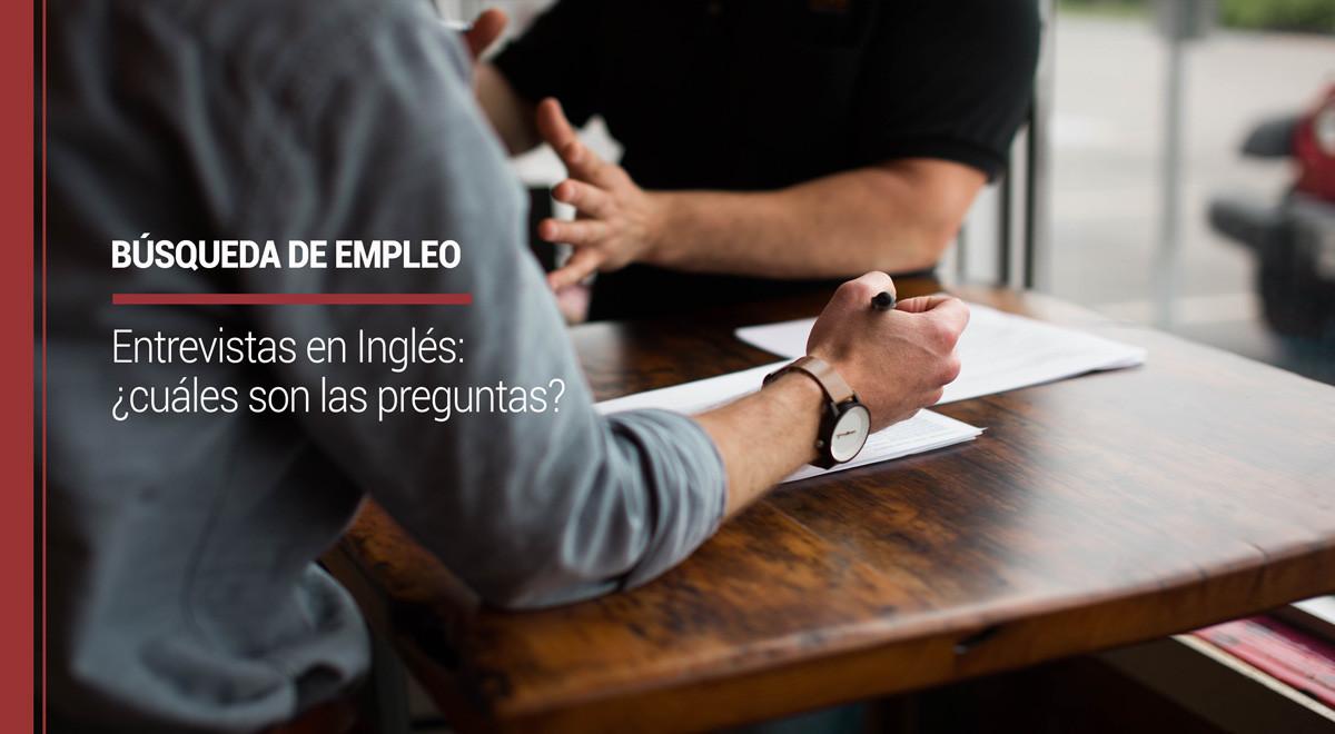 Entrevistas en Inglés: ¿cuáles son las preguntas?
