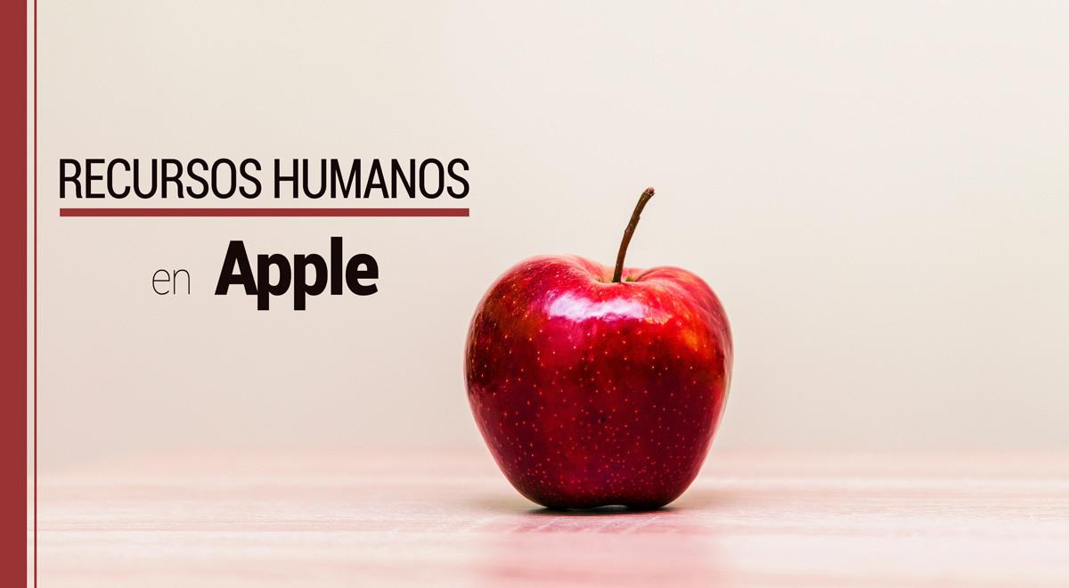 La cultura de Recursos Humanos de Apple