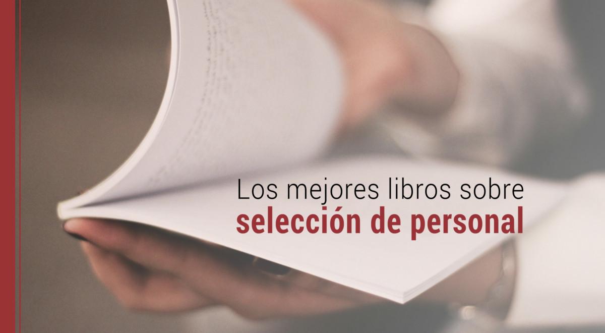 mejores-libros-sobre-seleccion-de-personal Los mejores libros sobre selección de personal