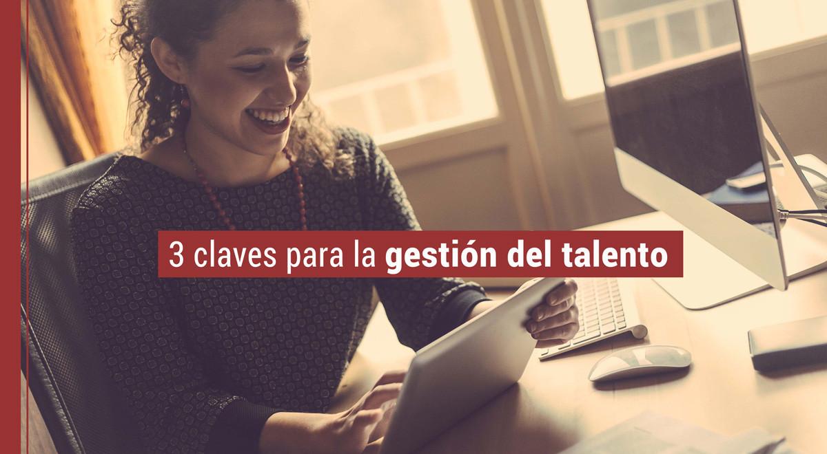 claves-gestion-talento Las 3 claves para la gestión del talento en la empresa