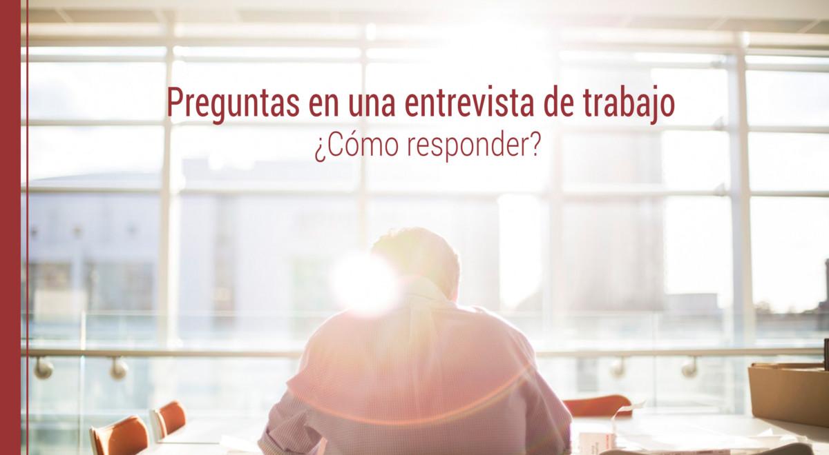 como-responder-preguntas-entrevista-de-trabajo ¿Cómo responder a las preguntas de una entrevista de trabajo?