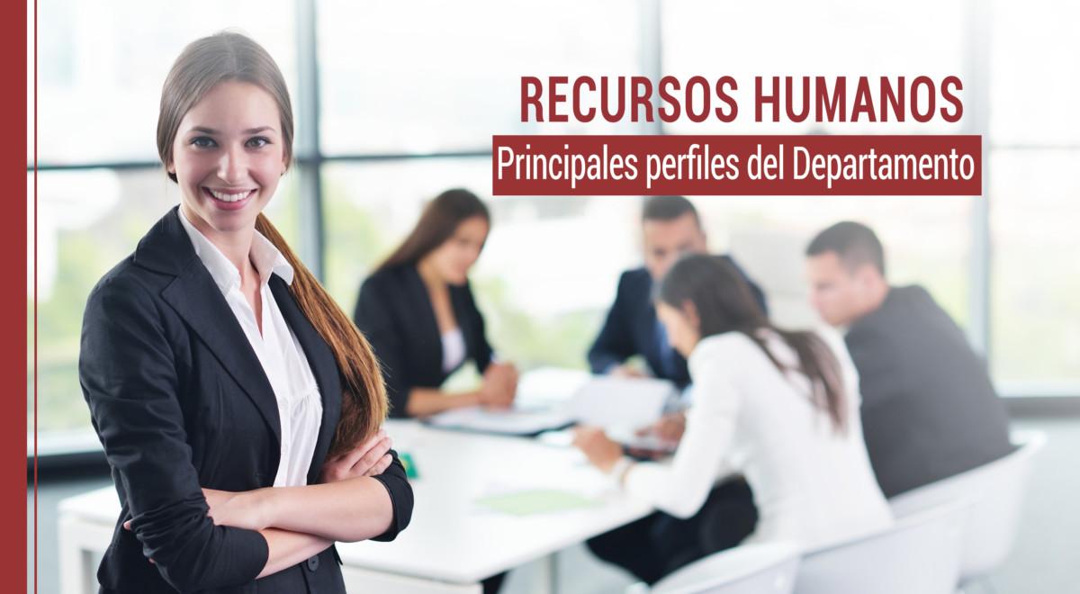 Recursos Humanos: los principales perfiles del departamento