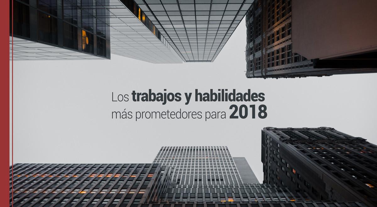 Los trabajos y habilidades más prometedores para 2018