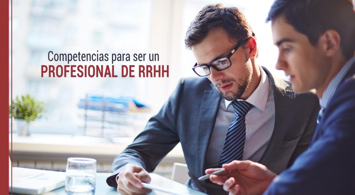 ¿Qué competencias necesito para ser un profesional de RRHH?