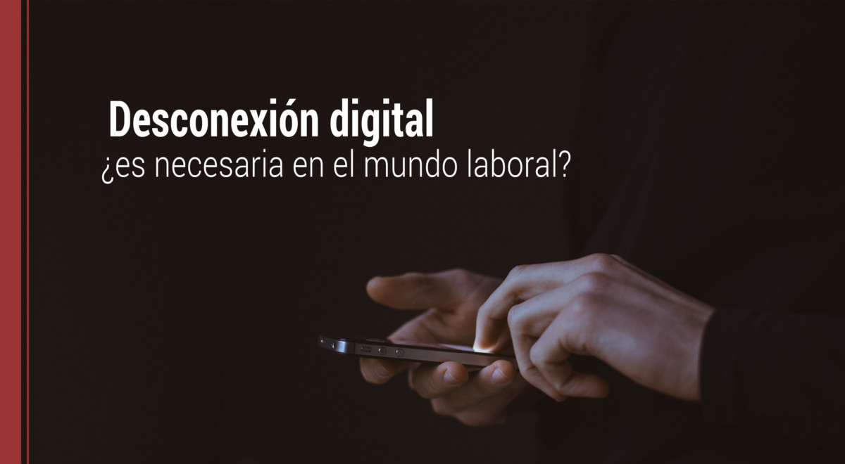 desconexion-digital-mundo-laboral La desconexión digital: ¿es necesaria en el mundo laboral?