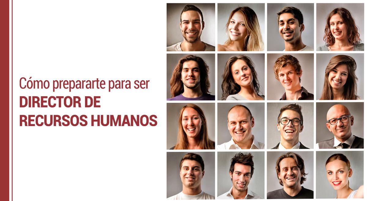 director-recursos-humanos Cómo prepararte para ser Director de Recursos Humanos