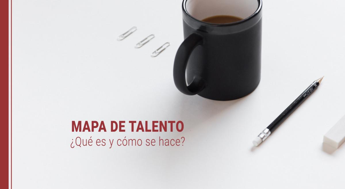 mapa-de-talento-que-es-como-se-hace Qué es un mapa de talento y cómo se hace