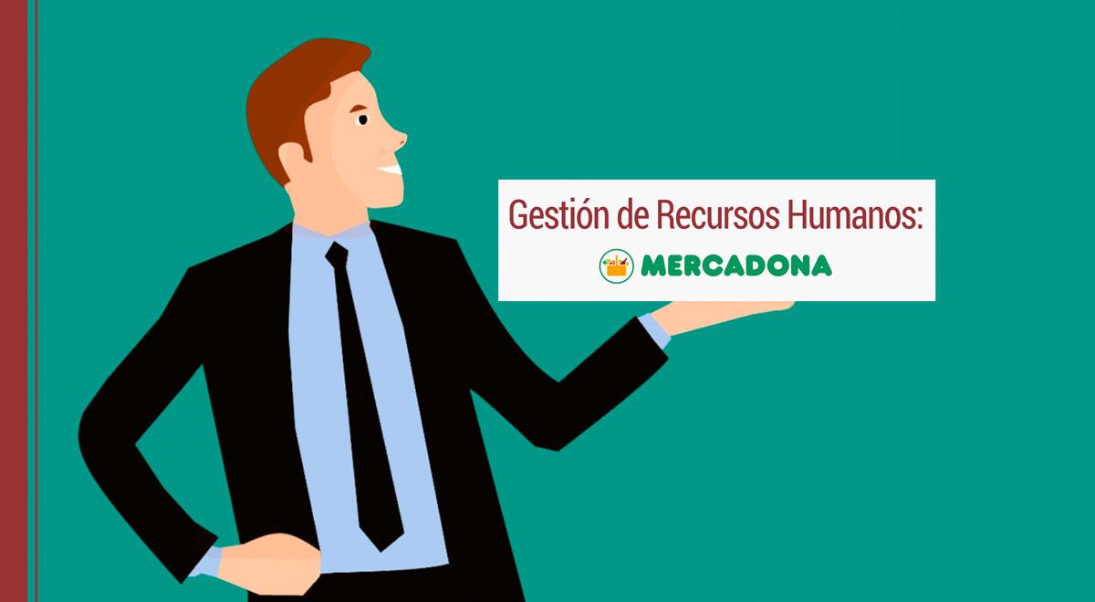 rrhh-mercadona Gestión de Recursos Humanos: el enfoque de Mercadona