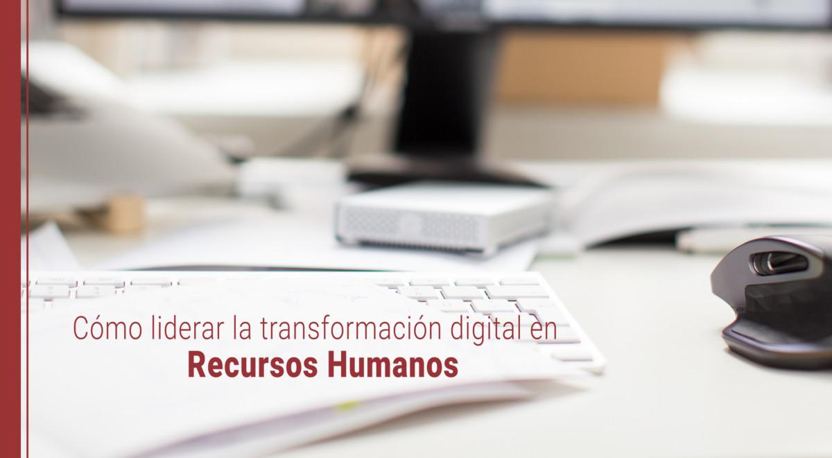 transformacion-digital-recursos-humanos Cómo liderar la transformación digital en Recursos Humanos