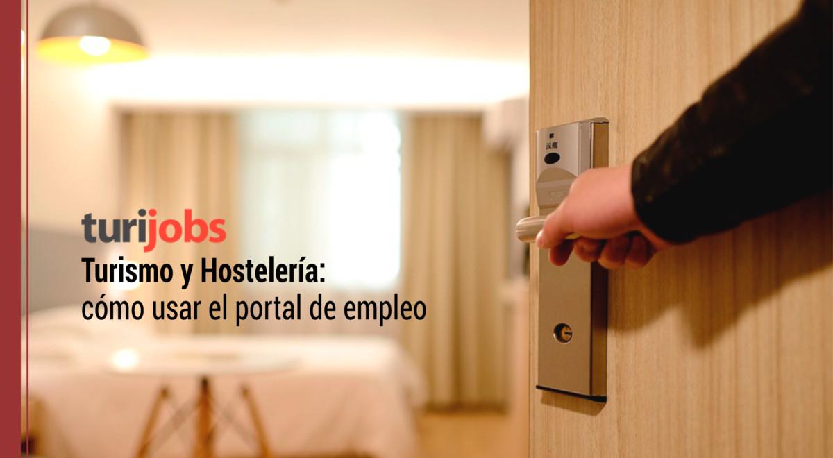 empleo-turismo-hosteleria-turijobs-1 Empleo en Turismo y Hostelería:  cómo usar Turijobs