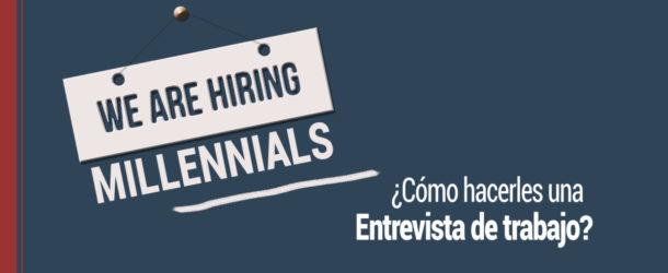 entrevista-de-trabajo-millennials-610x250 ¿Cómo hacer una entrevista de trabajo a los millennials?