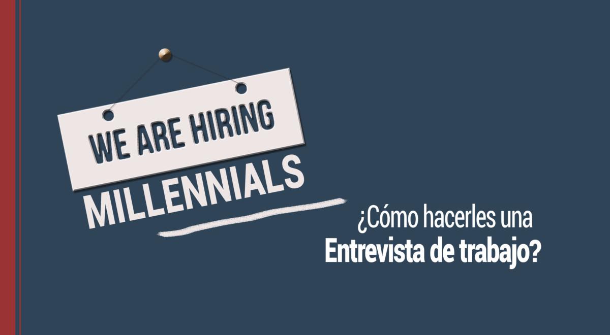 entrevista-de-trabajo-millennials ¿Cómo hacer una entrevista de trabajo a los millennials?
