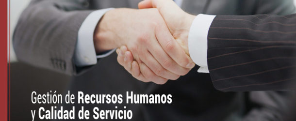 gestion-de-recursos-humanos-calidad-de-servicio-610x250 Relación entre la gestión de recursos humanos y la calidad de servicio