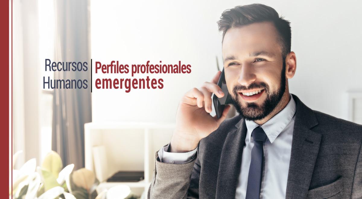 recursos-humanos-perfiles-profesionales-emergentes Recursos humanos: análisis de los perfiles profesionales emergentes