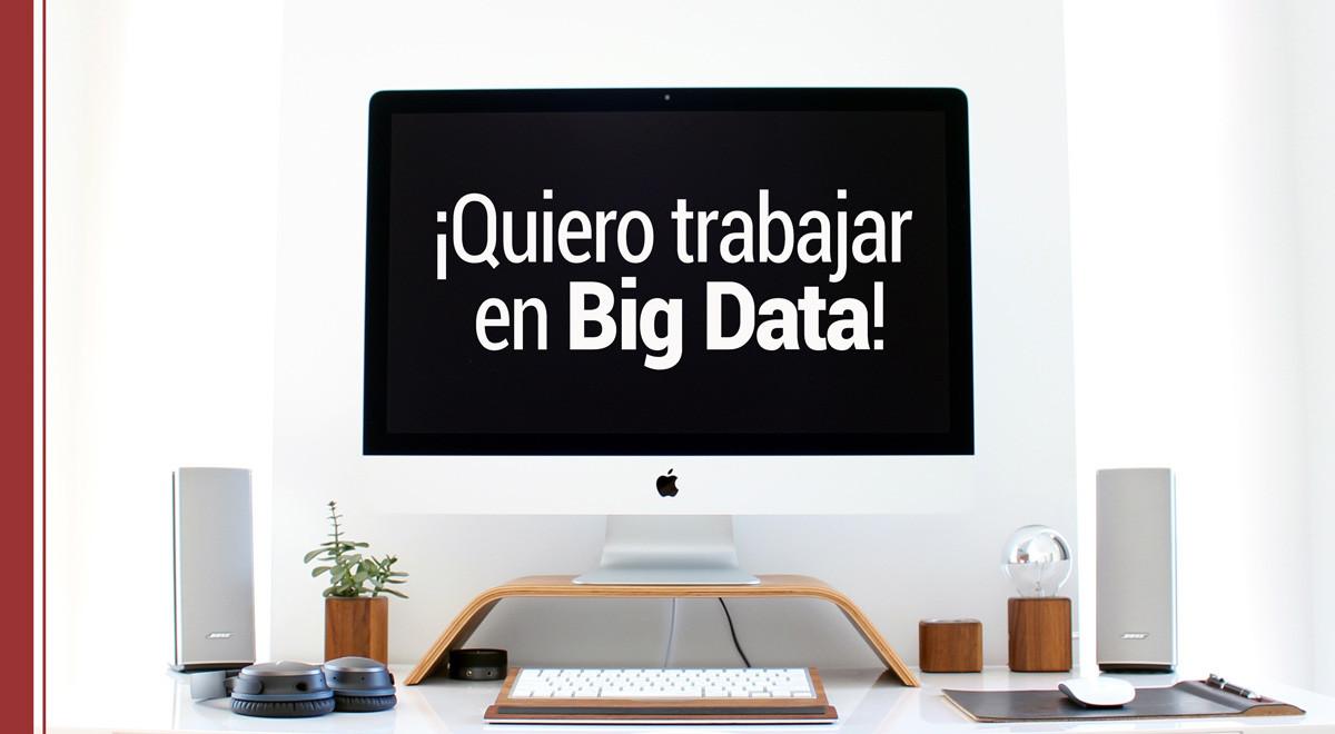 trabajar-big-data Quiero trabajar en Big Data: cómo lograrlo
