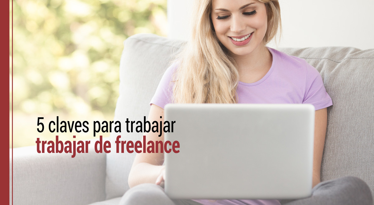 5-claves-trabajar-de-freelance Las 5 claves para trabajar de Freelance