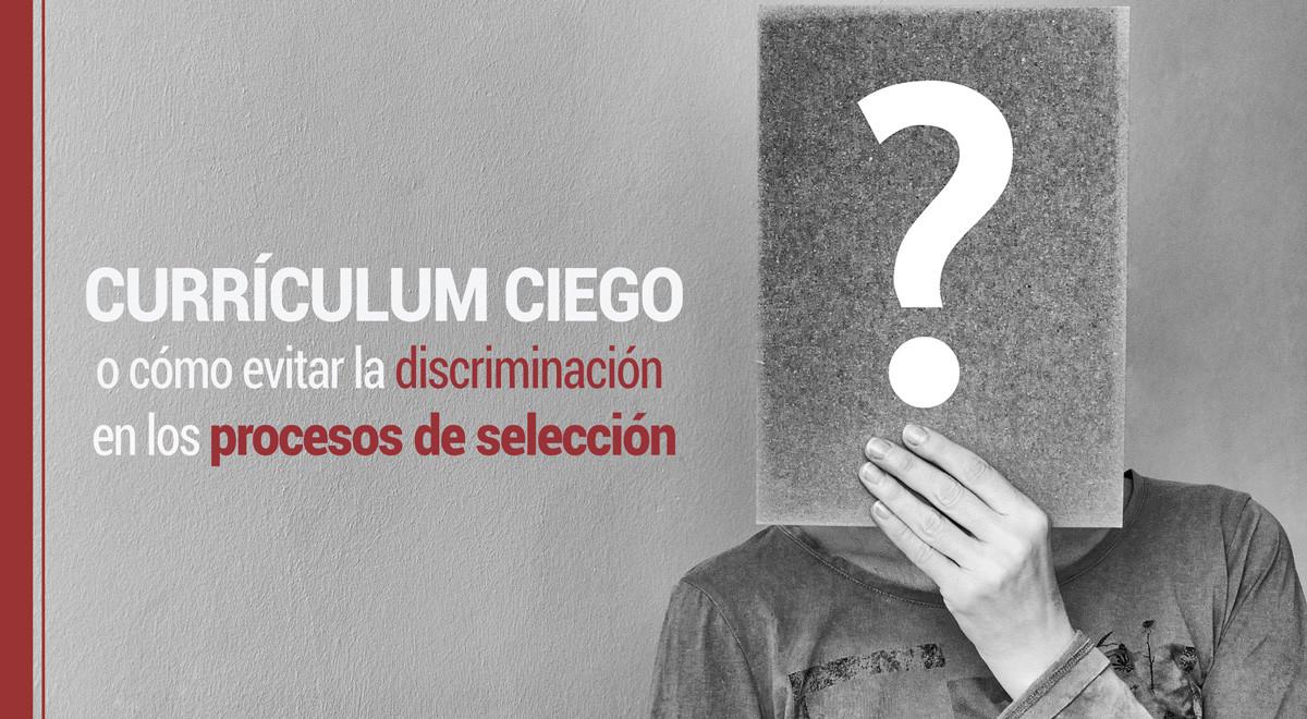 curriculum-ciego Proceso de selección: Currículum ciego o cómo evitar la discriminación