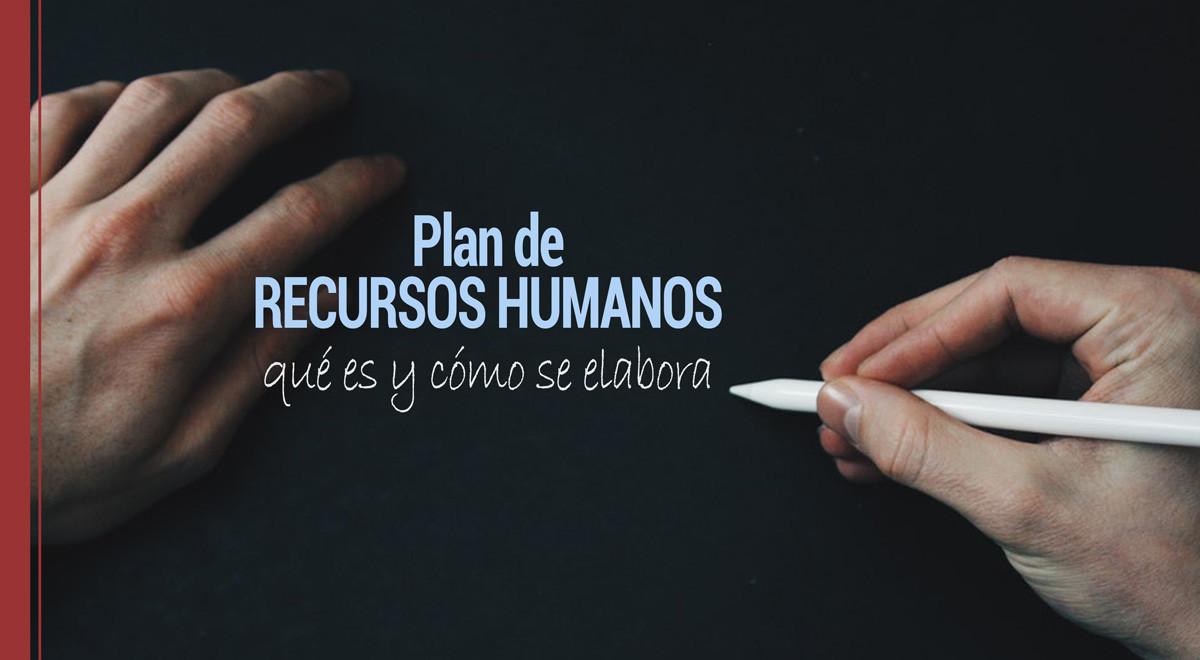es el plan de recursos humanos y cómo se elabora