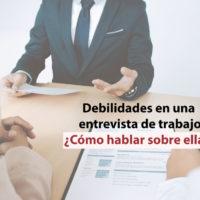 Debilidades-entrevista-trabajo-200x200 Debilidades en una entrevista de trabajo: cómo hablar sobre ellas