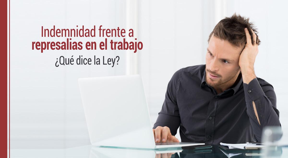 indemnidad-represalias-trabajo-ley Indemnidad frente a represalias en el trabajo: qué dice la Ley